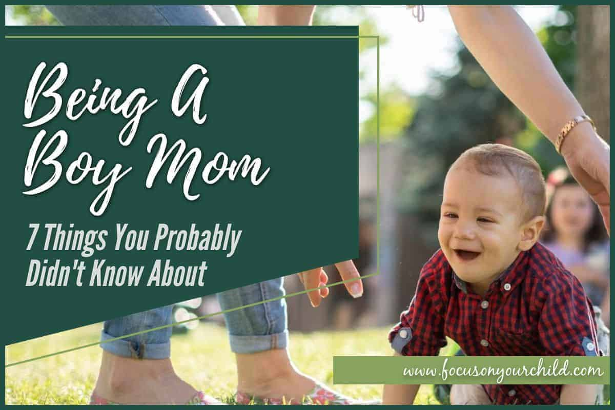 Being A Boy Mom - 7 Things You Probably Didn't Know