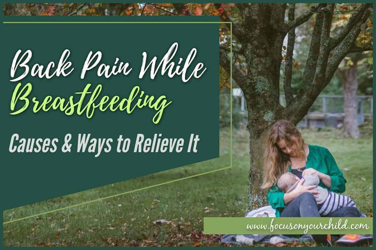 Back Pain While Breastfeeding - Causes & Ways to Relieve It
