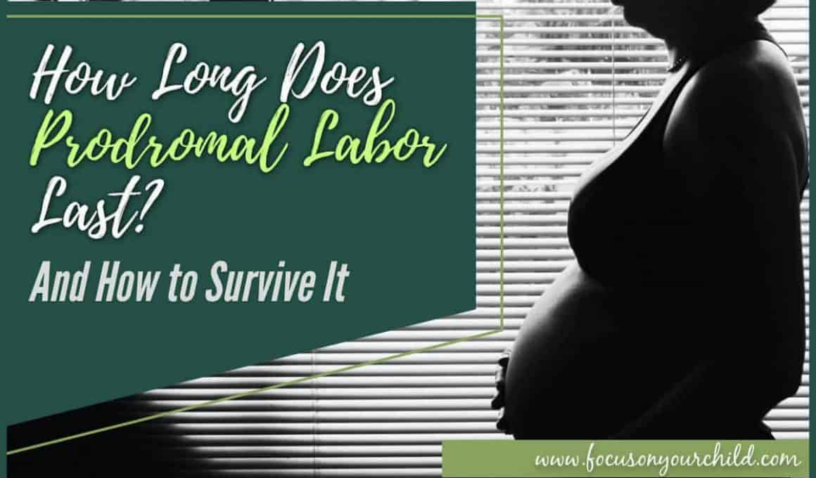 How Long Does Prodromal Labor Last And How to Survive It