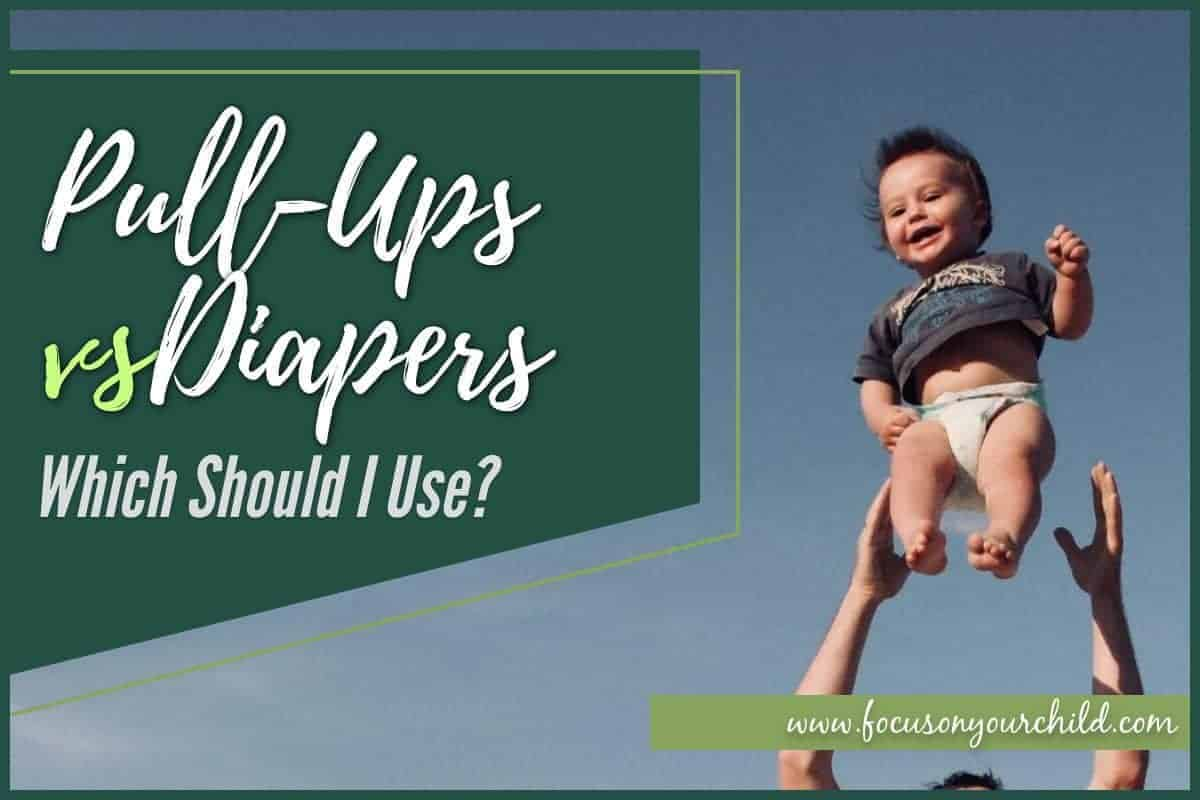 Pull-Ups vs Diapers – Which Should I Use?