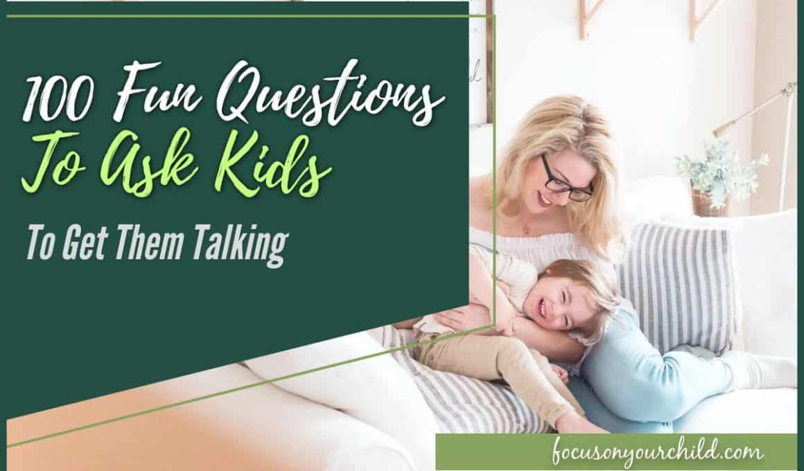 100 Fun Questions to Ask Kids to Get Them Talking