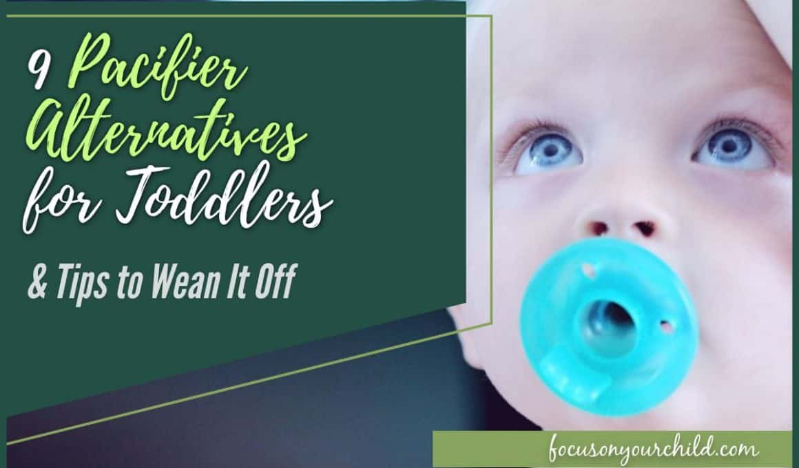 9 Pacifier Alternatives for Toddlers & Tips to Wean It Off