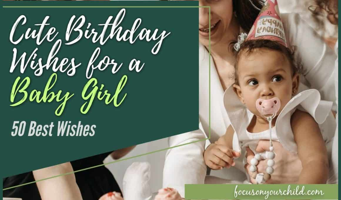 Cute Birthday Wishes for a Baby Girl 50 Best Wishes