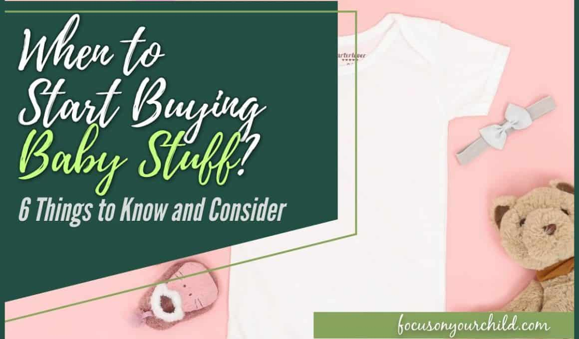 When to Start Buying Baby Stuff-6 Things to Know and Consider