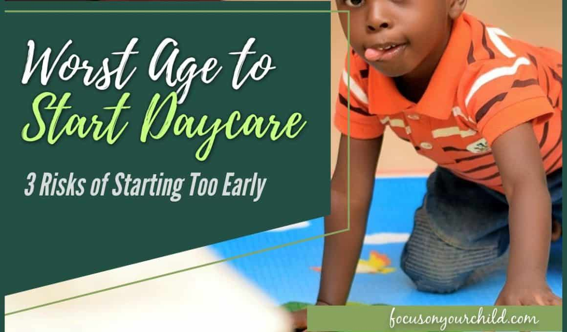 Worst Age to Start Daycare - 3 Risks of Starting Too Early