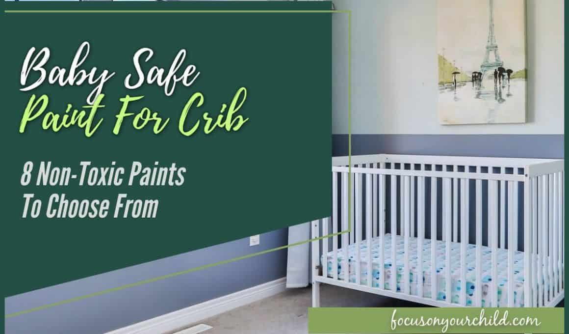 Baby Safe Paint for Crib 8 Non-Toxic Paints to Choose From