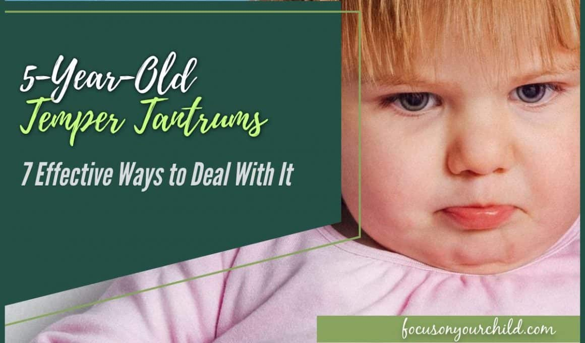 5-Year-Old Temper Tantrums 7 Effective Ways to Deal With It